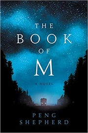 The Book of M. By Peng Shepherd.