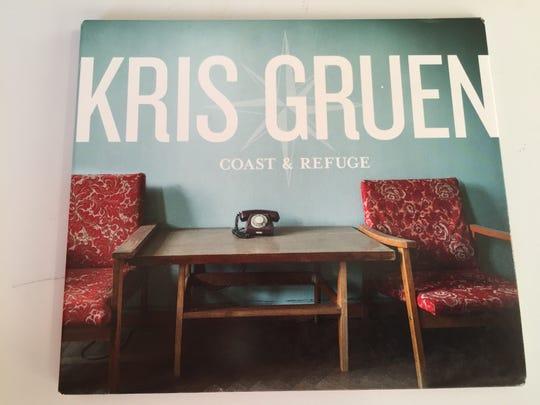 "Kris Gruen's latest album, ""Coast & Refuge."""