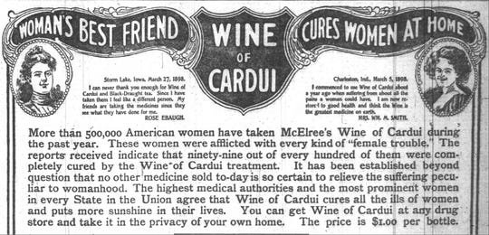 Wine of Cardui was 20% alcohol for 'female weaknesses'