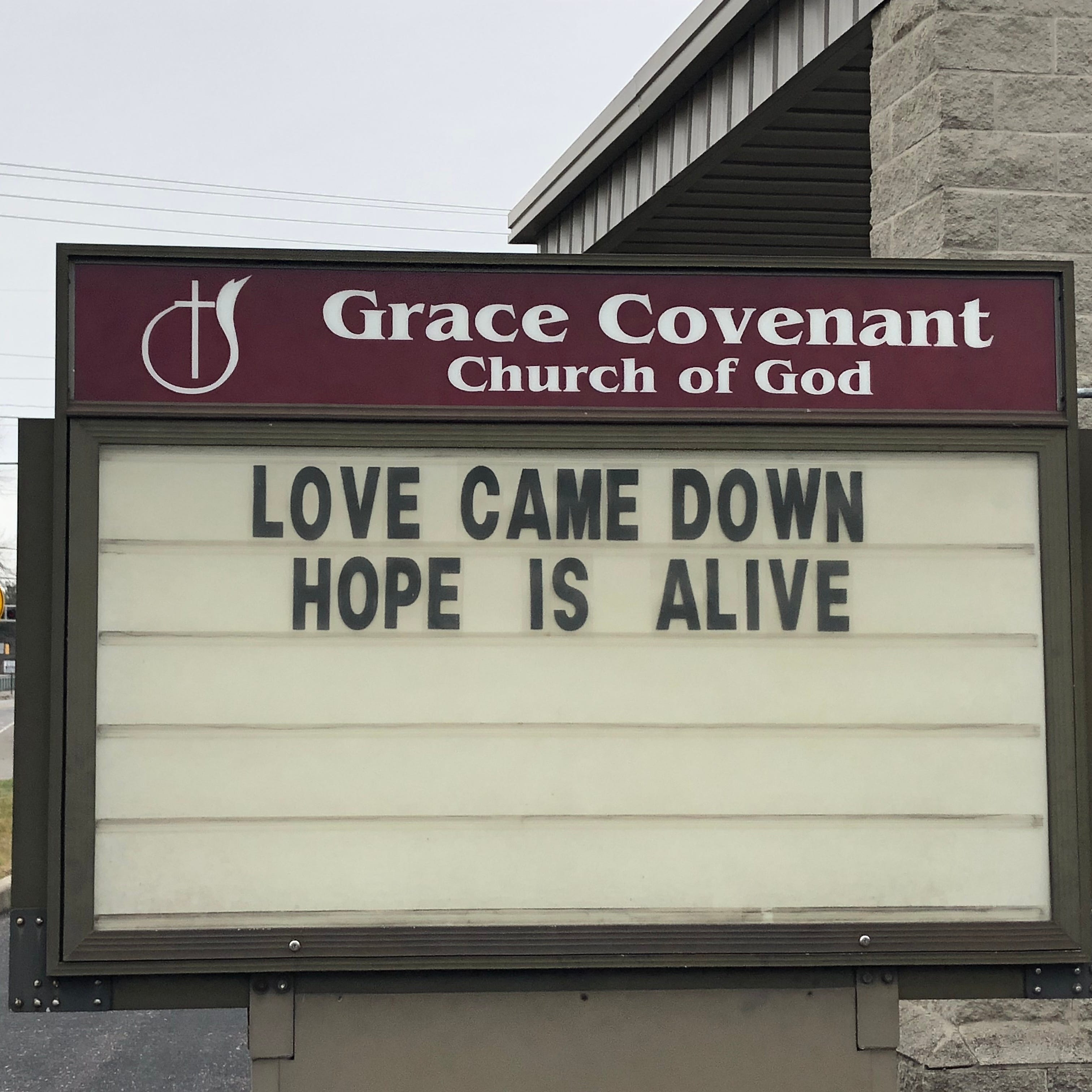 "The sign at the Grace Covenant Church of God in Austin, Indiana, reads, ""Love came down. Hope is alive."" December 2018"