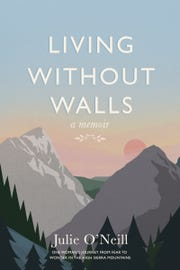 "The Memoir ""Living Without Walls"" is available at Sundance Books in Reno or on Amazon."