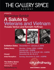 A Salute to Veterans and Vietnam exhibit featuring Rosalia Verdun, Kenneth Hoffman, and Joe Smith is now showing at Gallery Space in Rahway, through Wednesday, Jan. 2.