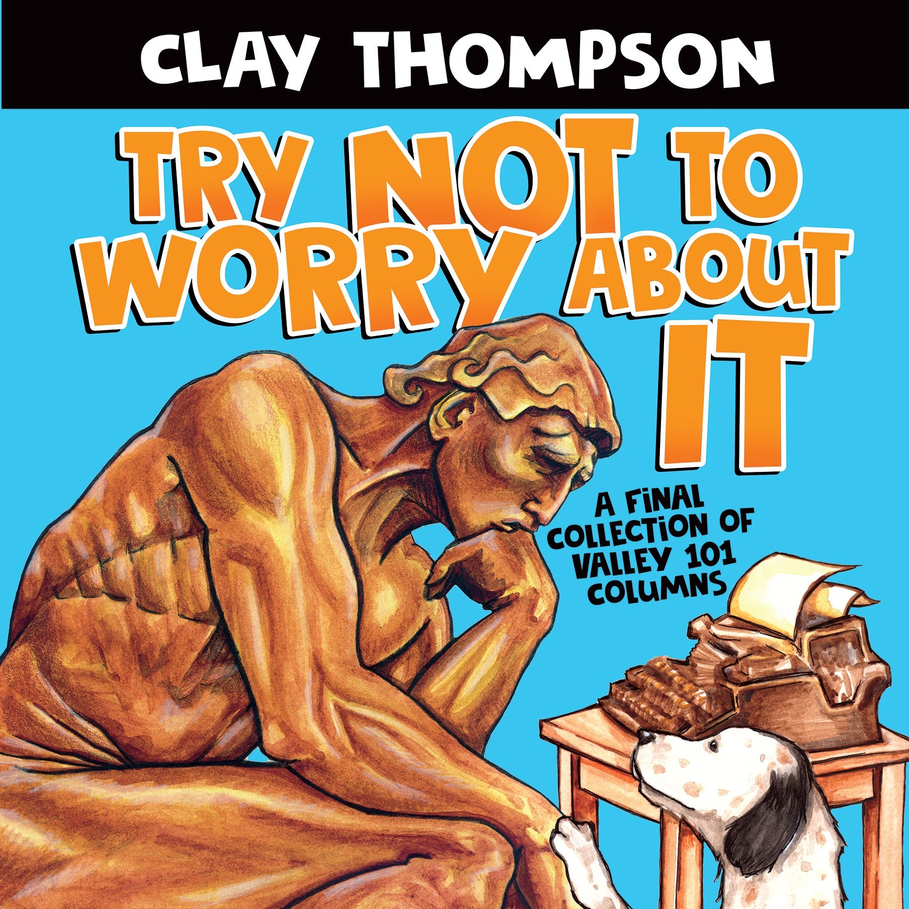 Buy a new book of Clay Thompson's columns to support Season for Sharing, his favorite cause