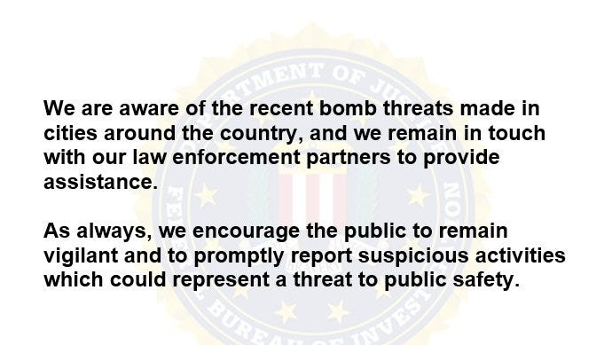 The FBI released a statement on Thursday's investigation into multiple bomb threats made across the nation.