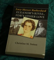 """Lucy Mercer Rutherford Eleanor's Rival, FDR's Other Love"" by Christine M. Totten and published by Werner Publications  in Clinton Coners on December 13, 2018."