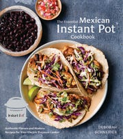 """The Essential Mexican Instant Pot Cookbook"" by Deborah Schneider"