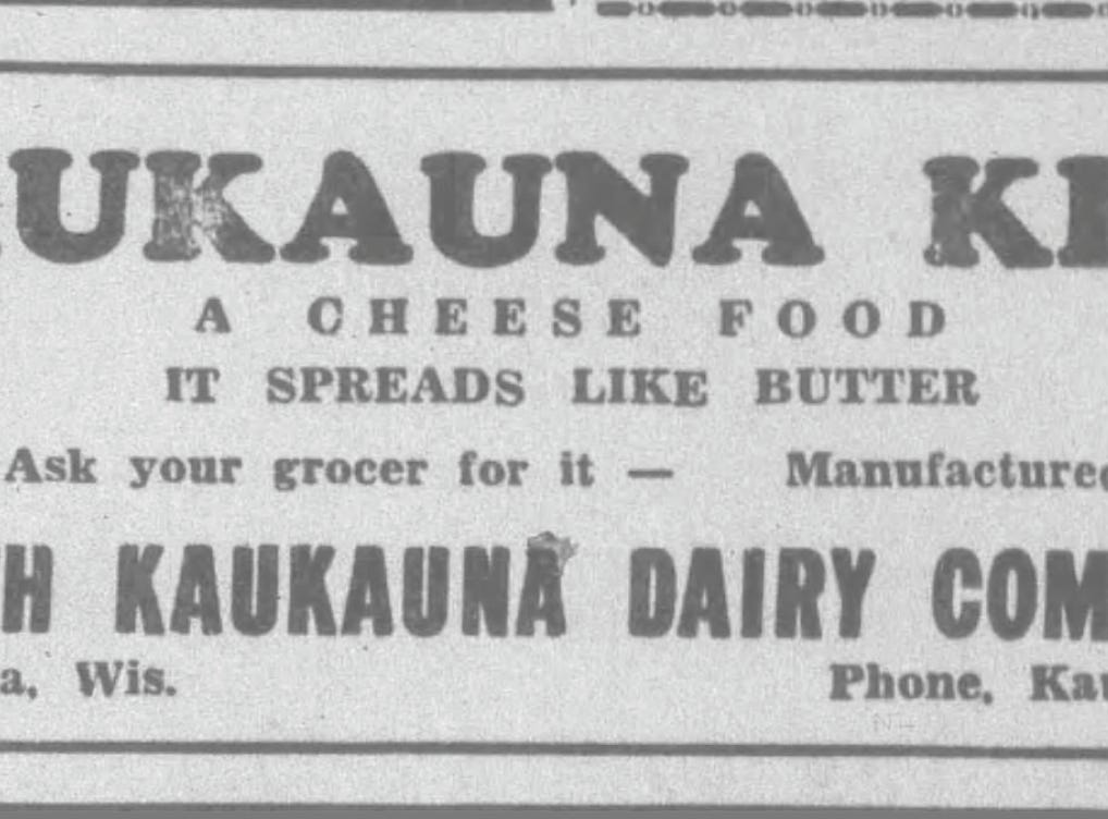 "An ad for Kaukauna Klub appearing in the Appleton Post-Crescent circa 1934 includes the ""spreads like butter"" tagline."