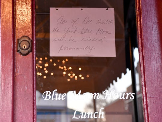 The Blue Moon restaurant in York closed its doors less than a year after unveiling a two-year expansion project, Tuesday, December 18, 2018.