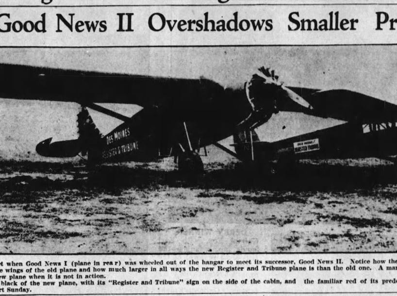"""From 1930: The Register's new plane, """"Good News II,"""" shown at left with its predecessor, was """"bigger, faster and more comfortable"""" than the original. The new Stinson monoplane had a wingspan of 54 feet, maximum air speed of 148 mph and cruising speed of 125 mph."""