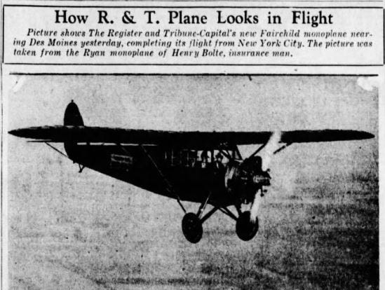 The first Des Moines Register plane was a red Fairchild cabin monoplane that was 31 feet long and had a 44-foot wingspan. It had a cruising speed of 102 mph and maximum speed of 120 mph. It traveled 75,000 miles in the two years it was owned by the newspaper.