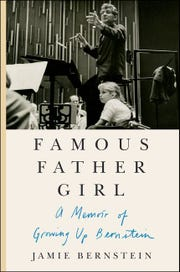 """Famous Father Girl: A Memoir of Growing Up Bernstein"""