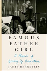 """Famous Father Girl: A Memoir of Growing Up Bernstein"""