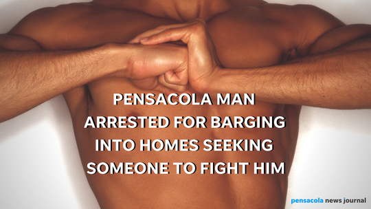 Florida man arrested for barging into homes seeking someone to fight him. Graphic, USA TODAY NETWORK