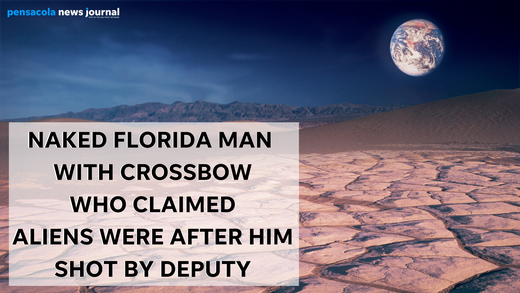 Naked Florida man with crossbow who claimed aliens were