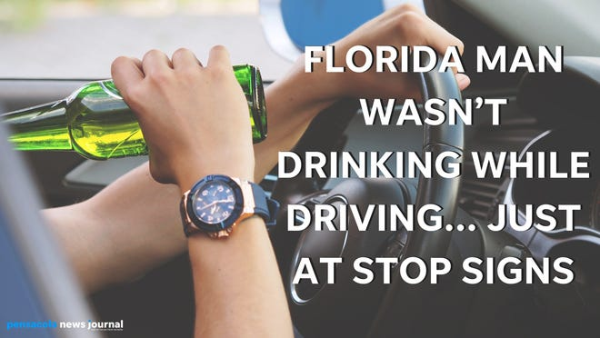 Florida man wasn't drinking while driving, just at stop signs. Graphic, USA TODAY NETWORK