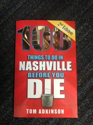 """The book """"100 Things to Do in Nashville Before You Die"""" by Tom Atkinson provides lots of fun options and commentary to go with them."""