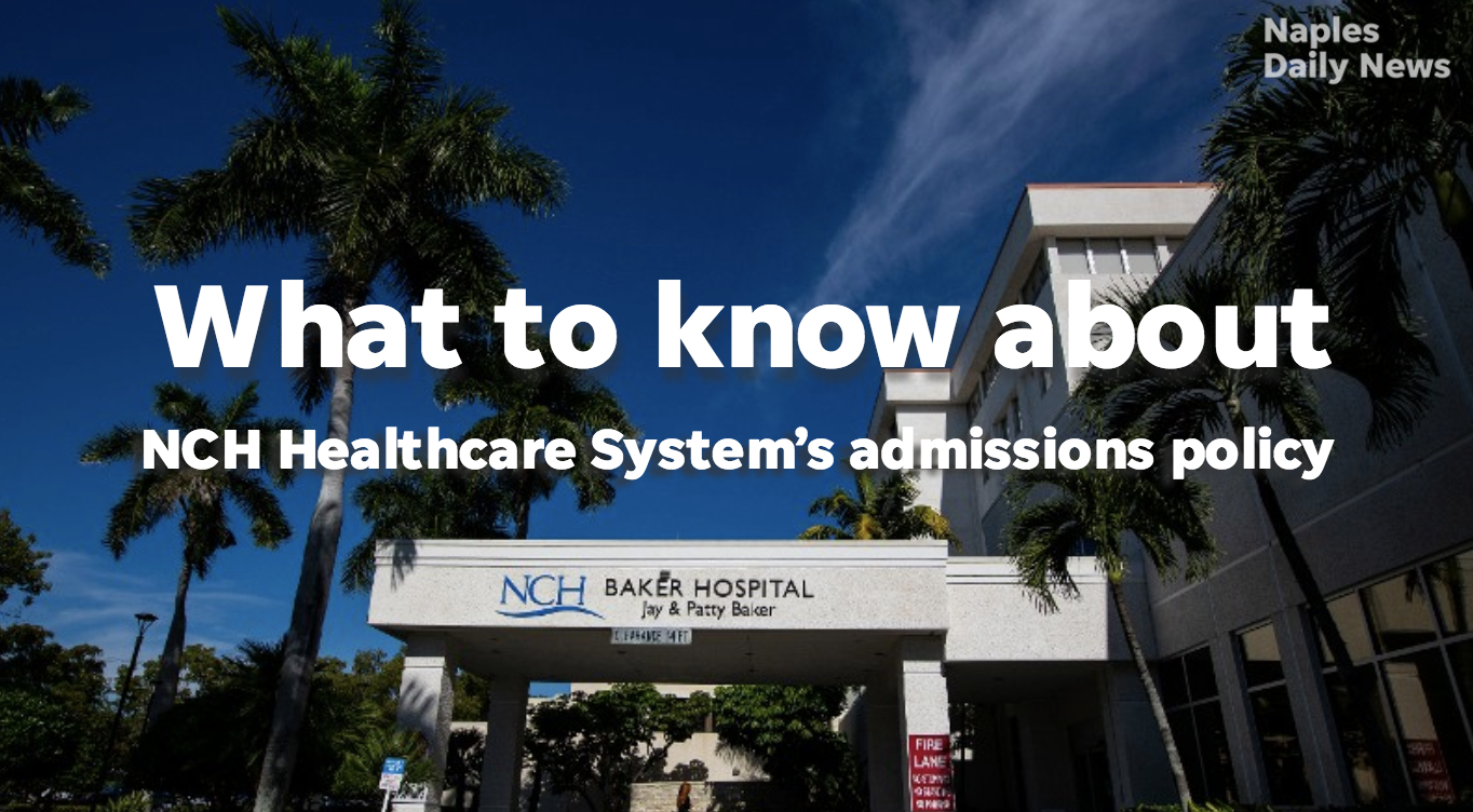 Video: What to know about NCH Healthcare System's admissions policy