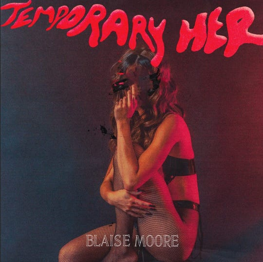 """Temporary Her"" by Blaise Moore"