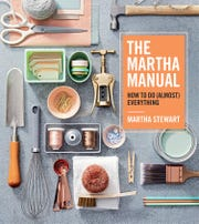The Martha Manual: How to Do (Almost) Everything. By Martha Stewart.
