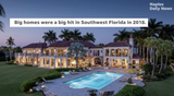 Southwest Florida saw some big homes sell for big bucks this year, breaking records in both Collier and Lee counties.