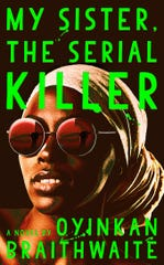 """My Sister, the Serial Killer"" by Oyinkan Braithwaite"