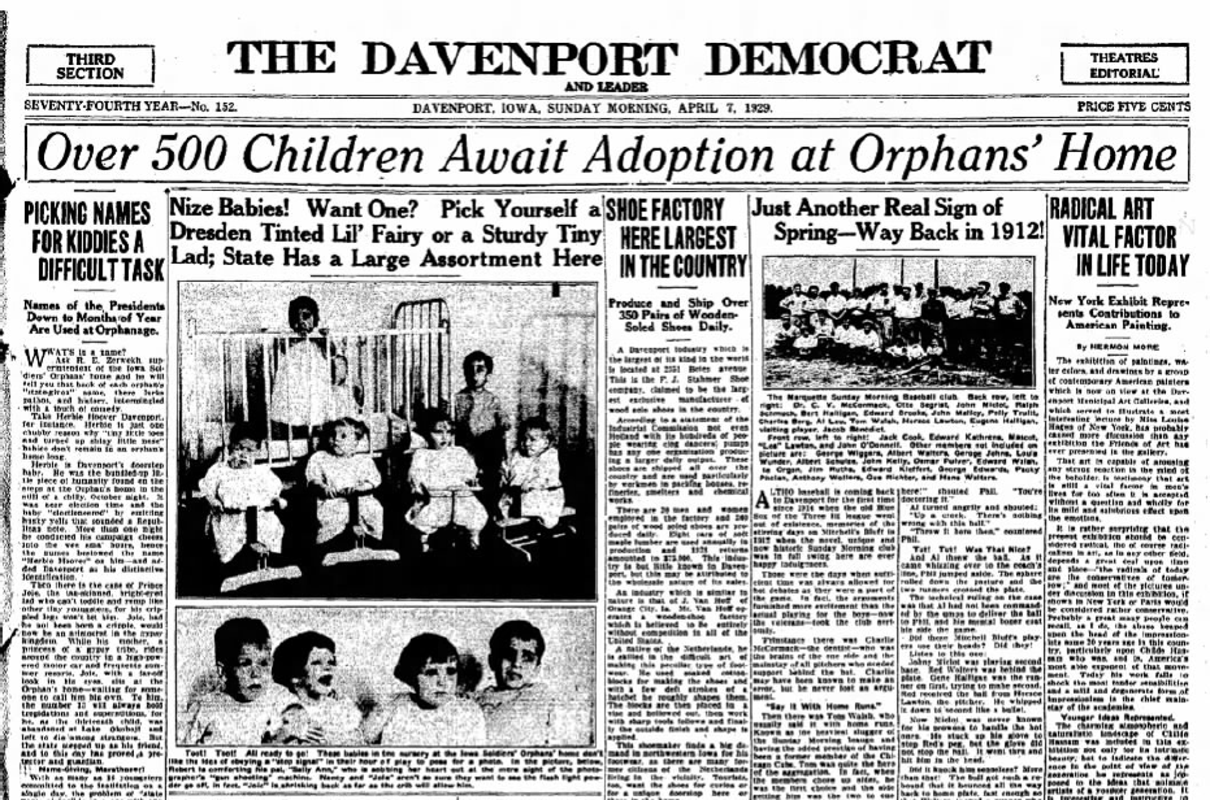 Newspapers of the day highlighted the problem of abandoned children. A headline from the Quad-City Times, in Davenport, Iowa, states over 500 children await adoption, April 7, 1929.