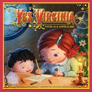 """Yes Virginia There is a Santa Claus"" by Chris Plehal, illustrated by James Bernardin."
