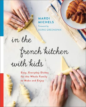 """""""In the French Kitchen With Kids,"""" by Mardi Michels (Appetite by Random House, 184 pages, $24.95) is a revolutionary work. (TNS)"""