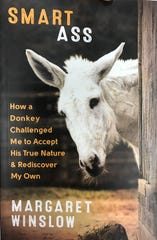 "Margaret Winslow's memoir, ""Smart Ass: How a Donkey Challenged Me to Accept His True Nature & Rediscover My Own,"" tells the Piermont woman's journey to train a 700-pound donkey named Caleb."