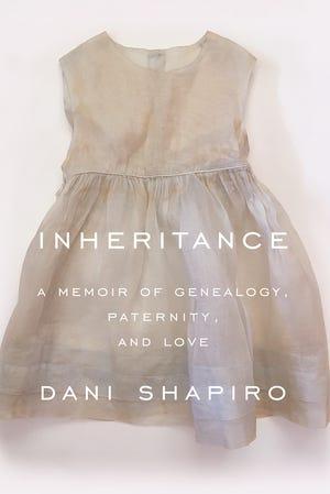 """""""Inheritance"""" by Dani Shapiro"""
