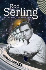 "Nicholas Parisi's ""Rod Serling: His Life, Work, and Imagination"" looks at the legendary television writer's career before, during and after ""The Twilight Zone."""