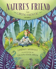 Nature's Friend: The Gwen Frostic Story by Lindsey McDivitt, Eileen Ryan Ewen
