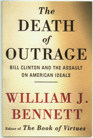 The Death of Outrage: Bill Clinton and The Assault on American Ideals by William J. Bennett, 1998, handout