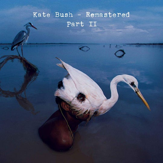 """Remastered Part II"" by Kate Bush"