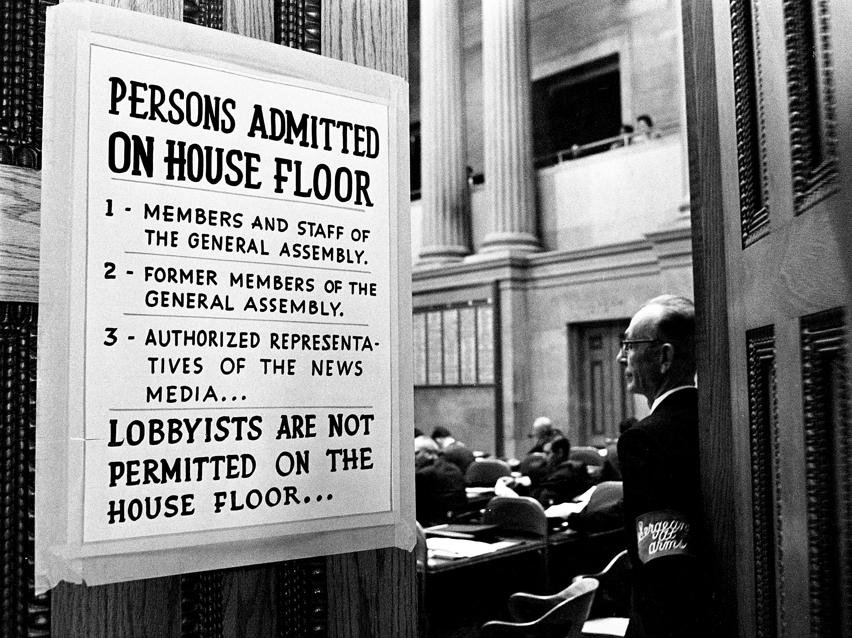 The state House of Representatives made it clear Jan. 15, 1969, that it doesn't want lobbyists on the floor during sessions by positing a sign on the door. The rule, new in the House, was adopted by the Senate two years before.