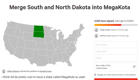 "More than 3,000 people have signed an online petition asking President Donald Trump to merge North Dakota and South Dakota into a single state called ""MegaKota."""