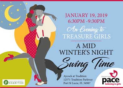 "On Jan. 19, PACE Center for Girls will present ""An Evening to Treasure Girls: A Mid Winter's Night Swing Time,"" a musical, magical evening from 6:30 to 9:30 p.m. at Aycock at Tradition, 12571 Tradition Parkway in St. Lucie County."