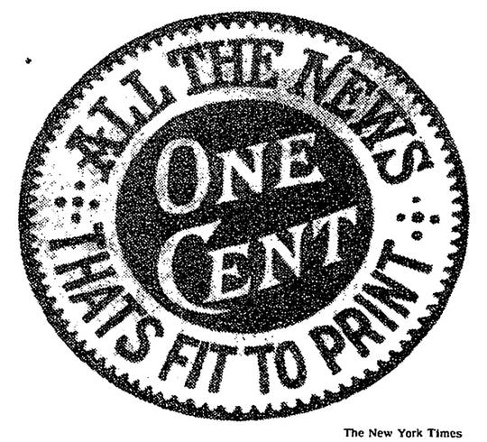 "Adolph Ochs coined the phrase ""All the News That's Fit to Print,"" which still appears on the New York Times masthead."