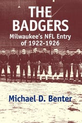 """The Badgers: Milwaukee's NFL Entry of 1922-1926"" by Michael D. Benter"