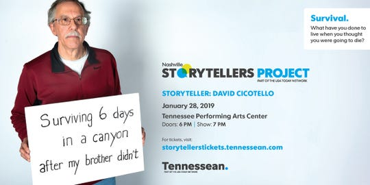 Nashville Storytellers: Surviving will include incredible tales of what people do to live when they think they are going to die. MTSU professor David Cicotello will share his experiences losing his brother in a canyon and surviving six days alone. The event is Jan. 28 at the Tennessee Performing Arts Center.