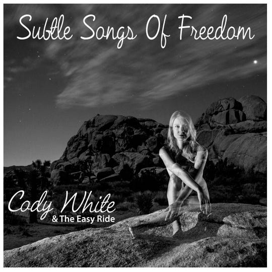 """Subtle Songs of Freedom"" by Cody White & The Easy Ride"