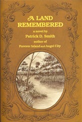 """""""A Land Remembered"""" is a novel by Patrick D. Smith."""