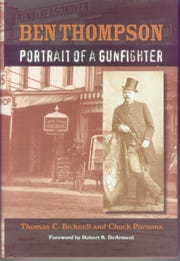 'Ben Thompson: Portrait of a Gunfighter' by Thomas C. Bicknell and Chuck Parsons