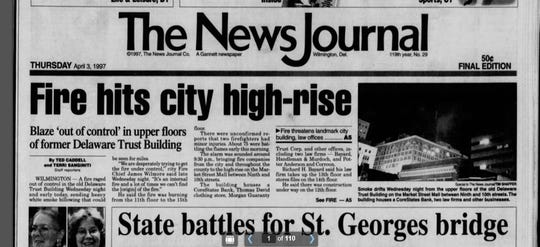 "The ""out of control"" blaze at the Delaware Trust building landed on the front page of The News Journal in April 1997."