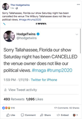 "A HodgeTwinsFacebook post, which has since been deleted, that  said its Tallahassee show was canceled because the venue owner ""does not like our political views."""