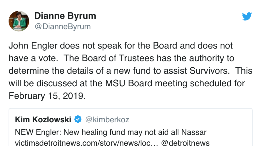 Dianne Byrum, who waselected chairwomanof the MSU's Board of Trustees, criticized Engler's comments on aiding Nassar victims