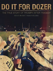 """Do it for Dozer,"" a documentary about the death of a high school football player, a successful season and the community's response to tragedy, is scheduled for release in April in conjunction with the Wisconsin Film Festival."