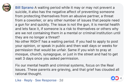 Bill Sprano shared this Facebook comment on a Free Press story about gun waiting periods. He addressed mental health as one of the root issues when it comes to suicide. Jan. 9, 2019.