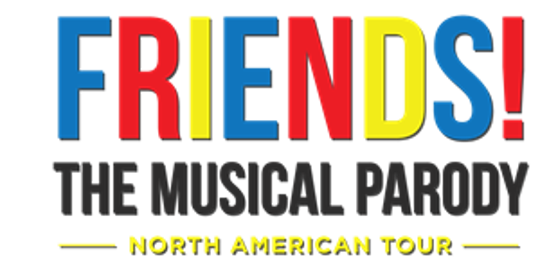 """The """"Friends"""" parody musical will come to the Plaza Theatre this year."""