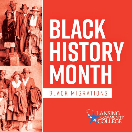Lansing Community College is celebrating black history in the month of February with many different events. One topic they'll be discussing throughout their black history celebration is black migrations.